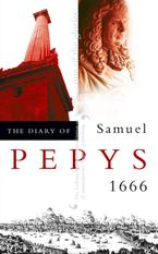 The Diary of Samuel Pepys: Volume VII – 1666 Paperback  by Samuel Pepys
