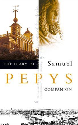 The Diary of Samuel Pepys: Volume X – Companion