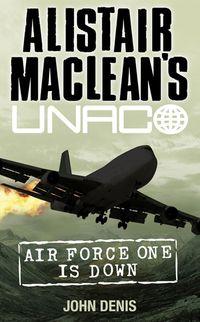 air-force-one-is-down-alistair-macleans-unaco