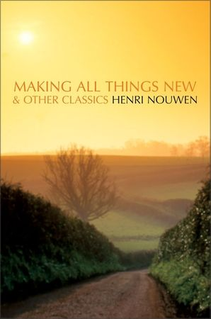Making All Things New and Other Classics Paperback  by