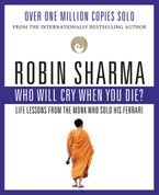Who Will Cry When You Die? Paperback  by Robin Sharma