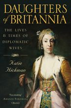 daughters-of-britannia-the-lives-and-times-of-diplomatic-wives