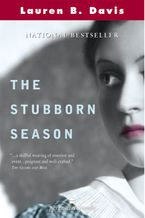 Stubborn Season, The Paperback  by Lauren  B. Davis