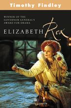 Elizabeth Rex Paperback  by Timothy Findley
