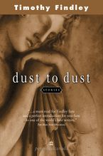 Dust To Dust Paperback  by Timothy Findley
