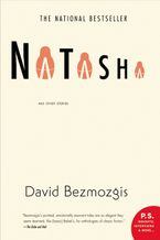 Natasha And Other Stories Paperback  by David Bezmozgis