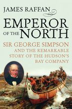 Emperor of the North Paperback  by James Raffan