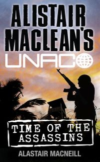 time-of-the-assassins-alistair-macleans-unaco