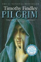 Pilgrim Paperback  by Timothy Findley