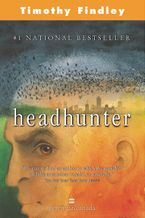 Headhunter Paperback  by Timothy Findley