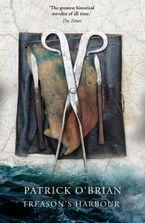 Treason's Harbour Paperback  by Patrick O'Brian