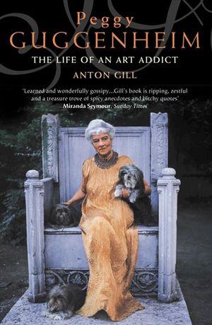 Peggy Guggenheim: The Life of an Art Addict book image