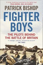 Fighter Boys: The Pilots Behind the Battle of Britain