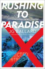 Rushing to Paradise Paperback  by J. G. Ballard