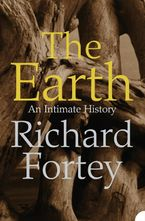The Earth: An Intimate History Paperback  by Richard Fortey