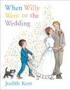 When Willy Went to the Wedding Paperback  by Judith Kerr