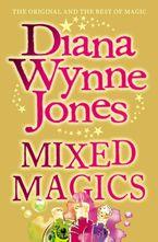 Mixed Magics (The Chrestomanci Series, Book 5) Paperback  by Diana Wynne Jones
