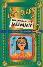 The Lost Diary Of Tutankhamun's Mummy Paperback  by Clive Dickinson