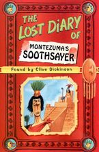 The Lost Diary of Montezuma's Soothsayer Paperback  by Clive Dickinson