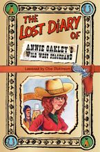 The Lost Diary of Annie Oakley's Wild West Stagehand Paperback  by Clive Dickinson