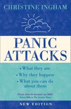 Panic Attacks: What they are, why the happen, and what you can do about them [2016 Revised Edition] Paperback NED by Christine Ingham