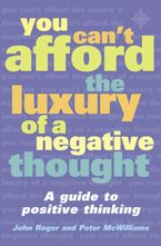 You Can't Afford the Luxury of a Negative Thought - J Roger