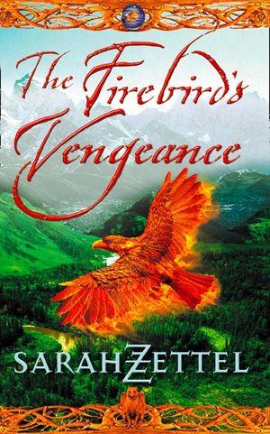 The Firebird's Vengeance: Book Three of the Isavalta Trilogy book image