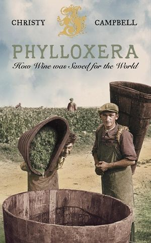 Phylloxera: How Wine was Saved for the World book image