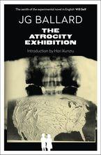 The Atrocity Exhibition Paperback ANN by J. G. Ballard
