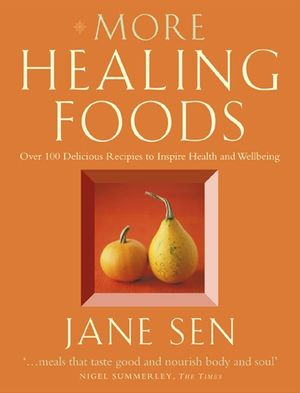 More Healing Foods: Over 100 Delicious Recipes to Inspire Health and Wellbeing book image