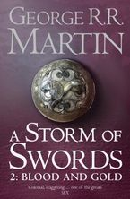 A Storm of Swords: Blood and Gold [Part 2] - George R R Martin