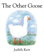 The Other Goose Paperback  by Judith Kerr