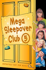 Mega Sleepover 5 (The Sleepover Club)