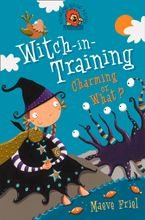 Charming or What? (Witch-in-Training, Book 3) Paperback  by Maeve Friel