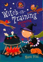 Brewing Up (Witch-in-Training, Book 4) Paperback  by Maeve Friel
