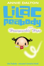 Lilac Peabody and Honeysuckle Hope Paperback  by Annie Dalton