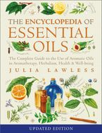 Encyclopedia of Essential Oils: The complete guide to the use of aromatic oils in aromatherapy, herbalism, health and well-being Paperback  by Julia Lawless