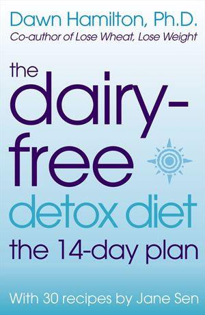 The Dairy-Free Detox Diet: The 2 Week Plan book image