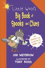 Little Wolf's Big Book of Spooks and Clues Paperback  by Ian Whybrow