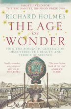 The Age of Wonder: How the Romantic Generation Discovered the Beauty and Terror of Science Paperback  by Richard Holmes