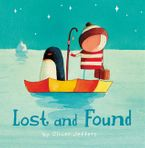 Lost and Found Hardcover  by Oliver Jeffers