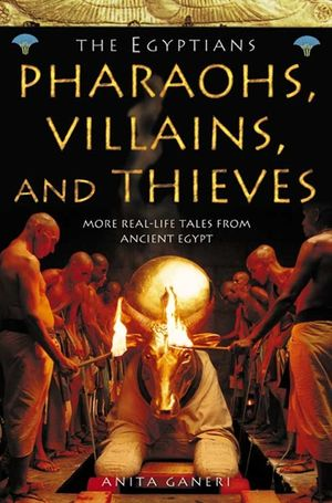 Pharaohs, Villains and Thieves (Ancient Egyptians, Book 3) book image