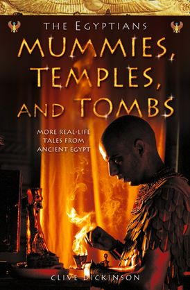 Mummies, Temples and Tombs (Ancient Egyptians, Book 4)