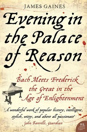 Evening in the Palace of Reason: Bach Meets Frederick the Great in the Age of Enlightenment book image
