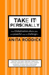 Take It Personally: How Globalisation Affects You and Powerful Ways To Challenge It