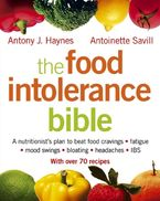 The Food Intolerance Bible: A nutritionist's plan to beat food cravings, fatigue, mood swings, bloating, headaches and IBS Paperback  by Antoinette Savill