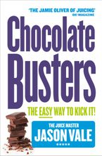 Chocolate Busters: The Easy Way to Kick It! Paperback  by Jason Vale