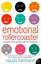 Emotional Rollercoaster: A Journey Through the Science of Feelings Paperback  by Claudia Hammond