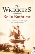 Bella Bathurst - The Wreckers: A Story Of Killing Seas, False Lights And Plundered Ships