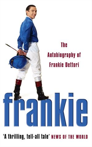Frankie: The Autobiography of Frankie Dettori book image